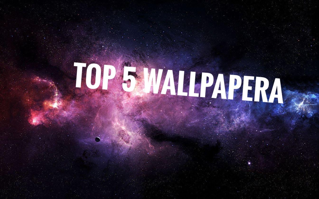 Top 5 Wallpapera