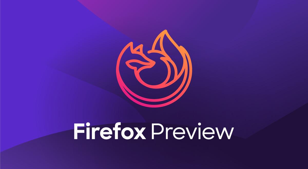 Firefox Preview pretraživač najbrži Firefox Android - Naslovna